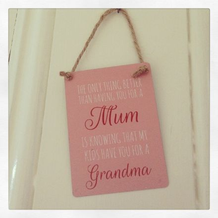 50% Mini Mum....Grandma Metal Hanging Sign